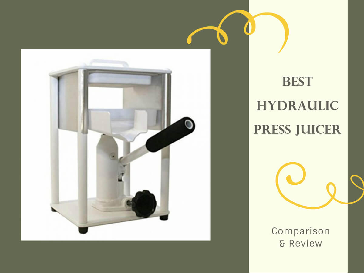 Choose The Best Hydraulic Press Juicer Comparison Review